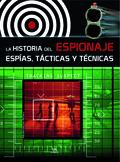 EL ESPIONAJE : ESPÍAS : TÁCTICAS Y TÉCNICAS