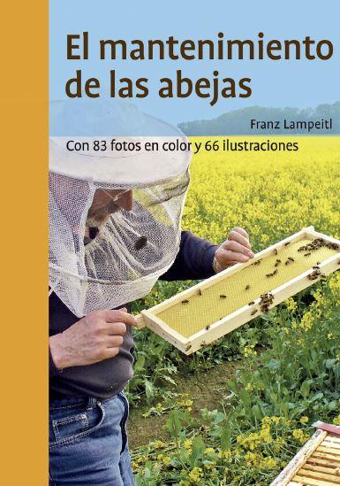 MANTENIMIENTO DE LAS ABEJAS:CON 83 FOTOS COLOR 66 ILUSTRAC.