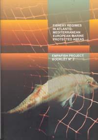FISHERY REGIMES IN ATLANTO-MEDITERRANEAN EUROPEAN MARINE PROTECTED AREAS