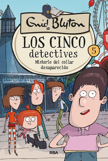 LOS 5 DETECTIVES 5: MISTERIO DEL COLLAR DESAPARECIDO.