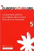 LAS POSICIONES POLÍTICAS EN EL DEBATE SOBRE EL FUTURO DE LA UNIÓN EUROPEA EN LA CONVENCIÓN