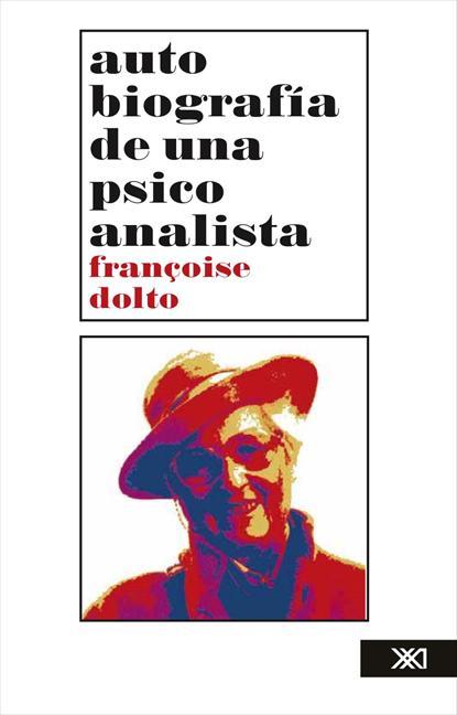 AUTOBIOGRAFÍA DE UNA PSICOANALISTA