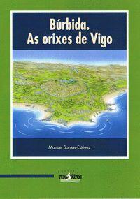 BÚRBIDA. AS ORIXES DE VIGO.