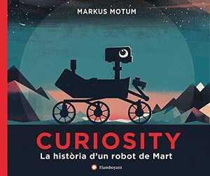 CURIOSITY. LA HISTÒRIA D´UN ROBOT DE MART.