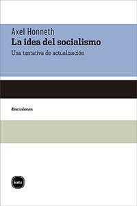 LA IDEA DEL SOCIALISMO. UNA TENTATIVA DE ACTUALIZACIÓN