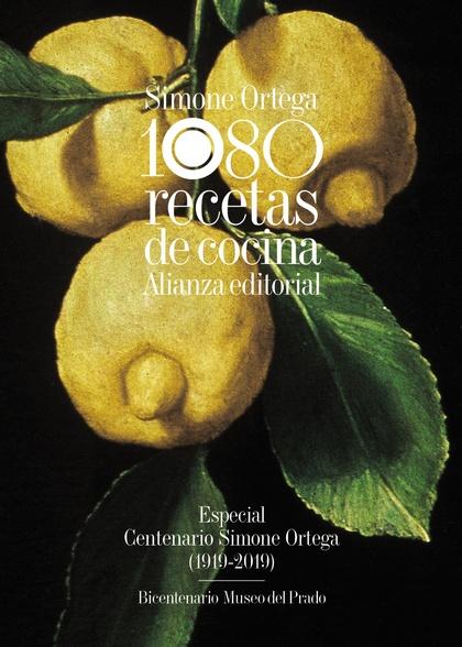 1080 RECETAS DE COCINA. ESPECIAL CENTENARIO SIMONE ORTEGA (1919-2019) - BICENTENARIO MUSEO DEL