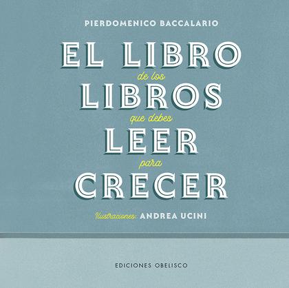 EL LIBRO DE LOS LIBROS QUE DEBES LEER PARA CRECER.