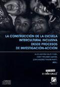 LA CONSTRUCCIÓN DE LA ESCUELA INTERCULTURAL INCLUSIVA DESDE PROCESOS DE INVESTIGACIÓN-ACCIÓN