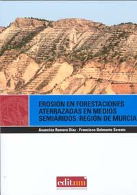 EROSIÓN EN FORESTACIONES ATERRAZADAS EN MEDIOS SEMIÁRIDOS: REGIÓN DE MURCIA