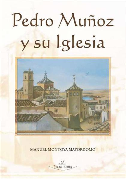 PEDRO MUÑOZ Y SU IGLESIA