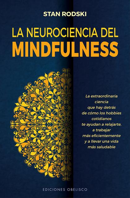 LA NEUROCIENCIA DEL MINDFULNESS.