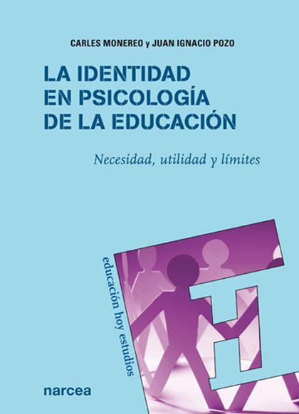 LA IDENTIDAD EN PSICOLOGÍA DE LA EDUCACIÓN : NECESIDAD, UTILIDAD Y LÍMITES