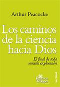 LOS CAMINOS DE LA CIENCIA HACIA DIOS: EL FINAL DE TODA NUESTRA EXPLORACIÓN