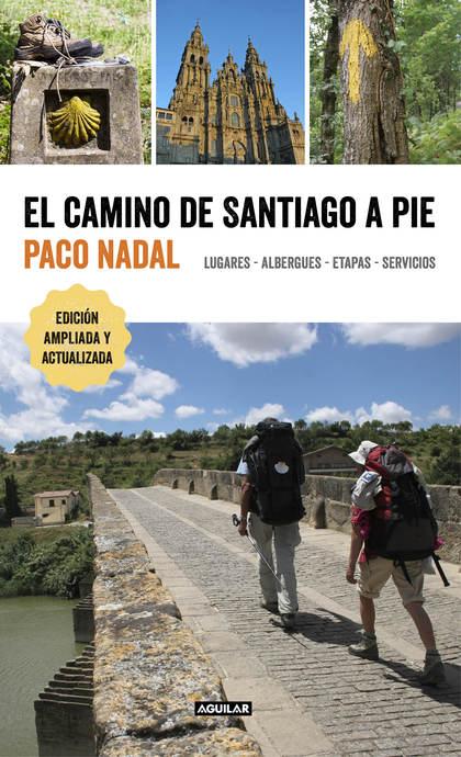 EL CAMINO DE SANTIAGO A PIE. LUGARES - ALBERGUES - ETAPAS - SERVICIOS