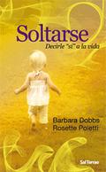 SOLTARSE: DECIRLE ´SÍ´ A LA VIDA