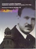 FRANCISCO AZORÍN IZQUIERDO: ARQUITECTURA, URBANISMO Y POLÍTICA EN CÓRDOBA (1914-1936)