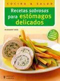 RECETAS SABROSAS PARA ESTÓMAGOS DELICADOS (COCINA & SALUD).