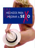 101 HECHIZOS PARA MEJORAR EL SEXO