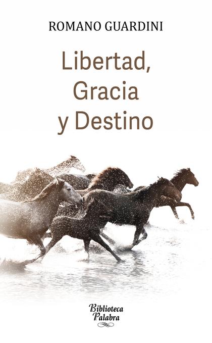 LIBERTAD GRACIA Y DESTINO