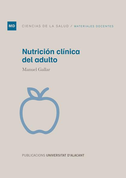 NUTRICIÓN CLÍNICA DEL ADULTO.