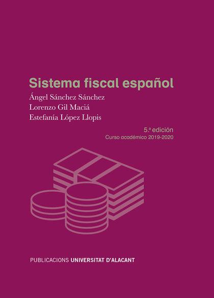 SISTEMA FISCAL ESPAÑOL. QUINTA EDICIÓN. CURSO ACADÉMICO 2019-2020