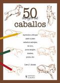50 DIBUJOS DE CABALLOS.