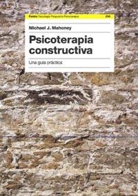 PSICOTERAPIA CONSTRUCTIVA: UNA GUÍA PRÁCTICA