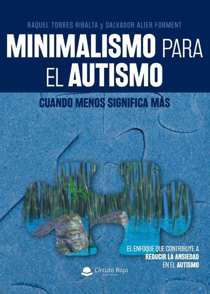 MINIMALISMO PARA EL AUTISMO: CUANDO MENOS SIGNIFICA MÁS.