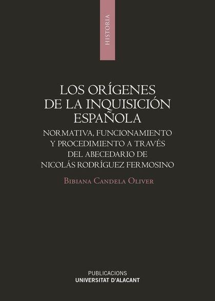 LOS ORÍGENES DE LA INQUISICIÓN ESPAÑOLA                                         NORMATIVA, FUNC