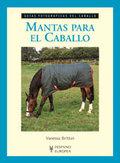 MANTAS PARA EL CABALLO (GUÍAS FOTOGRÁFICAS DEL CABALLO).A LOS PROPIETARIOS NOVELES Y TAMBIÉN A