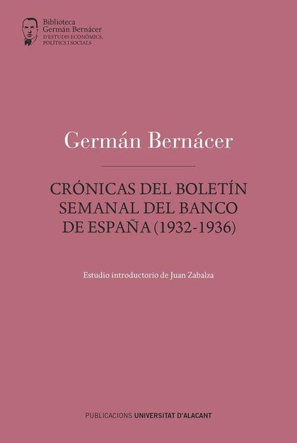 CRÓNICAS DEL BOLETÍN SEMANAL DEL BANCO DE ESPAÑA (1932-1936)