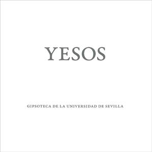 YESOS. GIPSOTECA DE LA UNIVERSIDAD DE SEVILLA