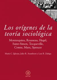 LOS ORÍGENES DE LA TEORÍA SOCIÓLOGICA: MONTESQUIEU, ROUSSEAU, HEGEL, S