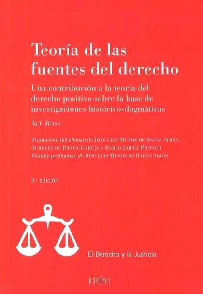 TEORÍA DE LAS FUENTES DEL DERECHO. UNA CONTRIBUCIÓN A LA TEORÍA DEL DERECHO POSITIVO SOBRE LA B