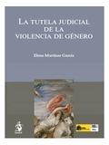 LA TUTELA JUDICIAL DE LA VIOLENCIA DE GÉNERO