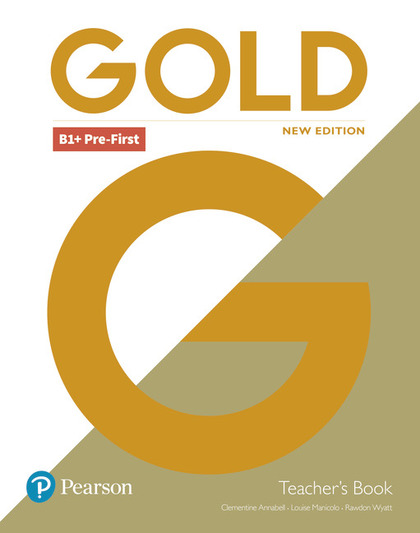 GOLD B1+ PRE-FIRST NEW EDITION TEACHER´S BOOK WITH PORTAL ACCESS AND TEACHER´S R