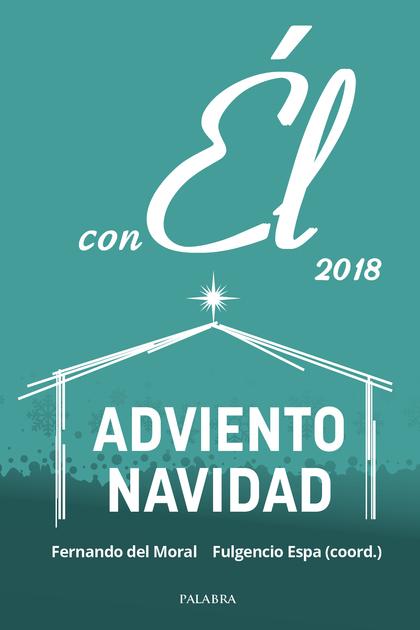 ADVIENTO-NAVIDAD 2018, CON EL                                                   DICIEMBRE 2018.