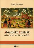 ABSURDOKO KONTUAK EDO ZOROEN HERRIKO KRONIKAK