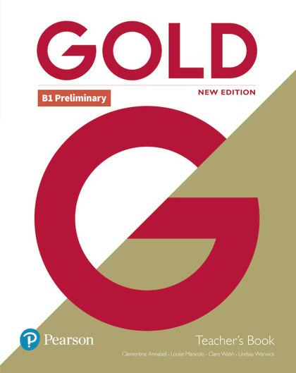 GOLD B1 PRELIMINARY NEW EDITION TEACHER´S BOOK WITH PORTAL ACCESS AND TEACHER´S