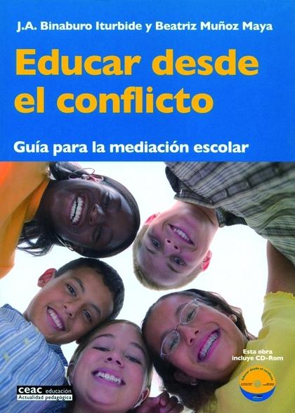EDUCAR DESDE EL CONFLICTO: GUÍA PARA LA MEDIACIÓN ESCOLAR