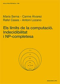 ELS LÍMITS DE LA COMPUTACIÓ : INDECIDIBILITAT I NP-COMPLETESA