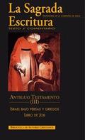 LA SAGRADA ESCRITURA. ANTIGUO TESTAMENTO. III: ISRAEL BAJO PERSAS Y GRIEGOS (ESD.