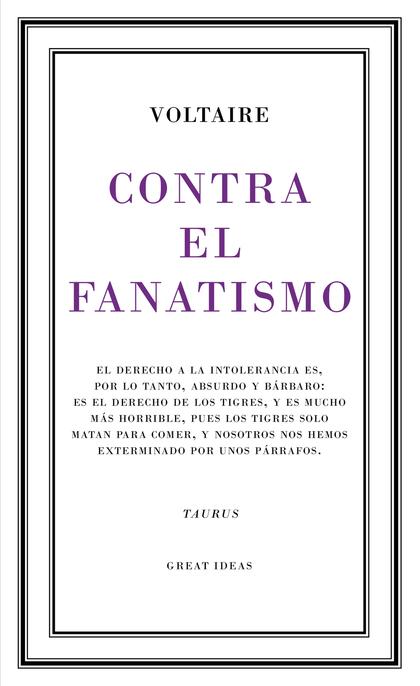CONTRA EL FANATISMO RELIGIOSO (SERIE GREAT IDEAS 39).