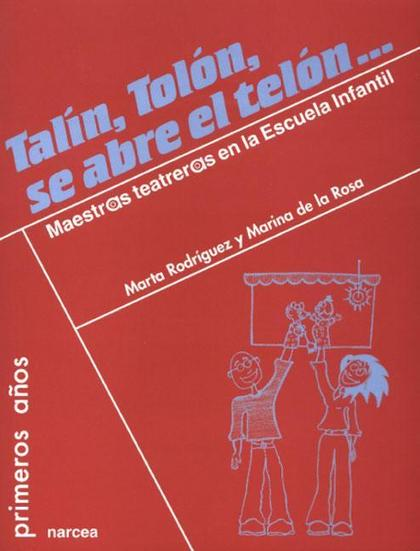 TALÍN, TOLÓN, SE ABRE EL TELÓN-- : MAESTR@S ´TEATRER@S´ EN LA ESCUELA INFANTIL