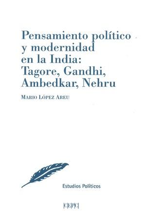 PENSAMIENTO POLITICO Y MODERNIDAD EN LA INDIA: TAGORE,