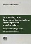 LA NUEVA LEY DE LO CONTENCIOSO-ADMINISTRATIVO: PRÁCTICA PROCESAL Y SUS