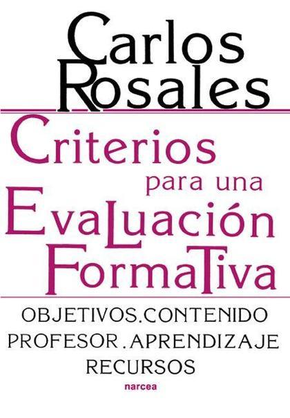 CRITERIOS PARA UNA EVALUACIÓN FORMATIVA : OBJETIVOS, CONTENIDO, PROFESOR, APRENDIZAJE, RECURSOS
