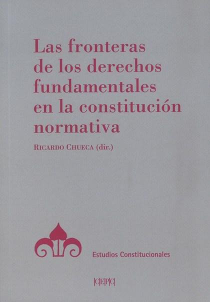 LAS FRONTERAS DE LOS DERECHOS FUNDAMENTALES EN LA CONSTITUCIÓN NORMATIVA.