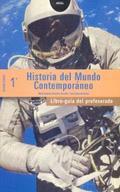 HISTORIA DEL MUNDO CONTEMPORÁNEO, BACHILLERATO. LIBRO-GUÍA DEL PROFESORADO