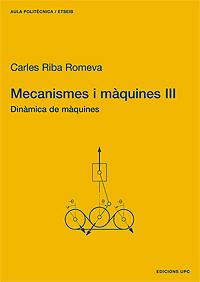 MECANISMES I MÀQUINES III. DINÀMICA DE MÀQUINES.